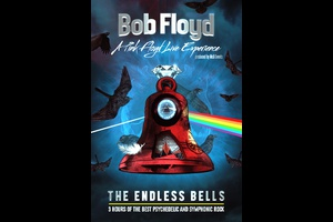 "BOBFloyd ""A PINK FLOYD LIVE EXPERIENCE"" THE ENDLESS BELL"